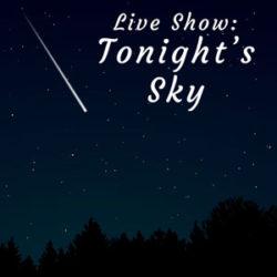 Live Show: Tonight's Sky
