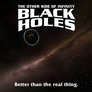 Black Holes – The Other Side Of Infinity