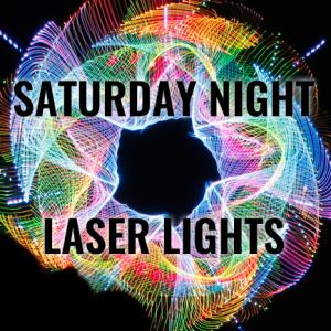 Saturday Night Laser Shows