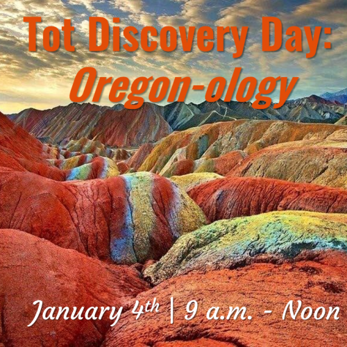 Tot Discovery Day: Oregon-ology
