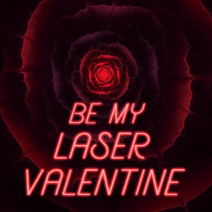 Be My Laser Valentine