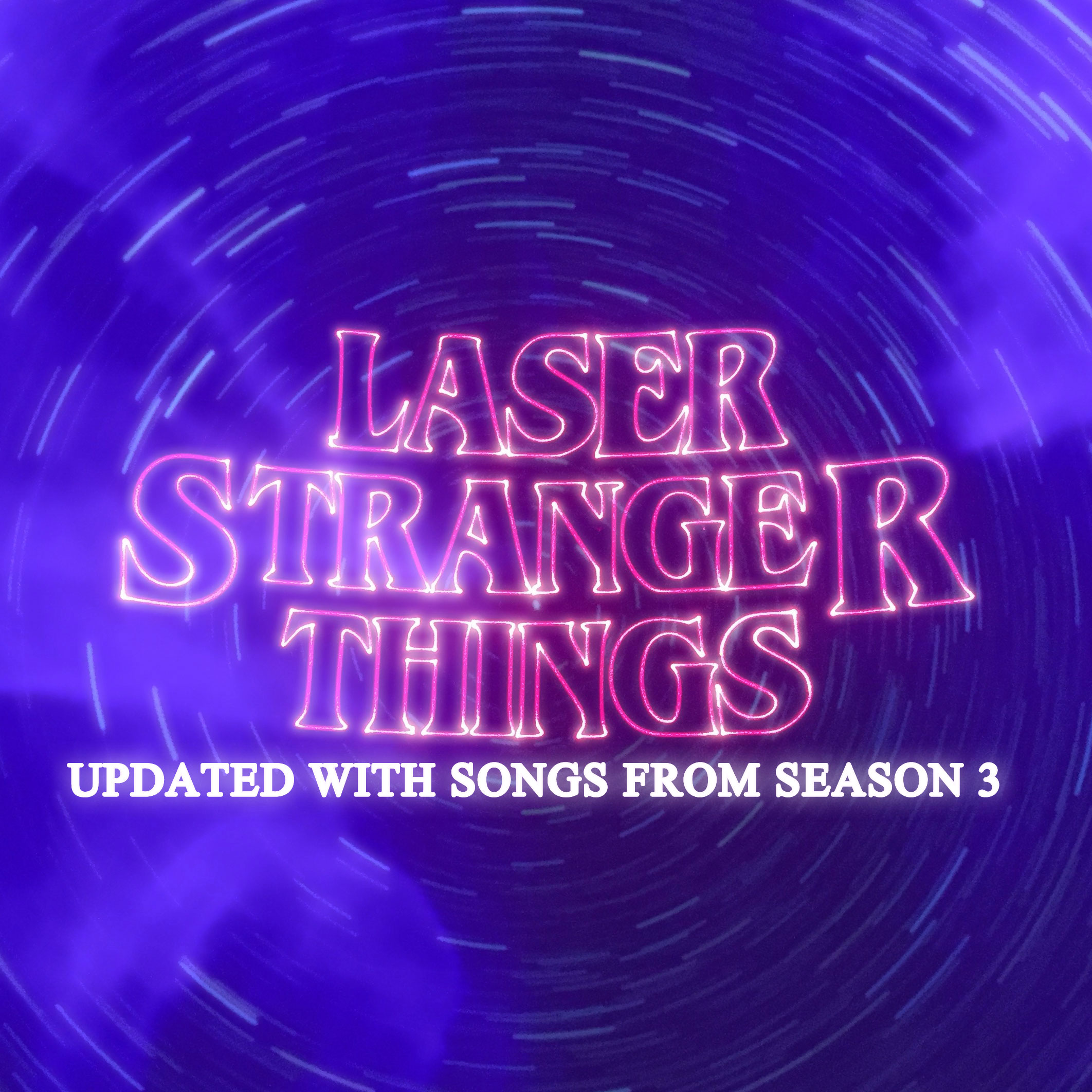 Laser Stranger Things – Updated Playlist