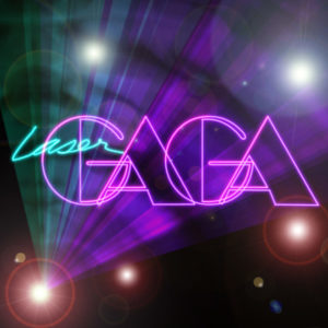Laser Gaga