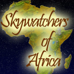 NEW! Skywatchers Of Africa